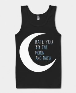 Hate You to the Moon and Back Black Tank Top