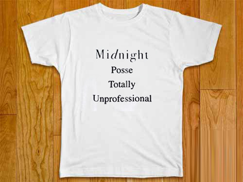 Midnight Posse Totally Unprofessional t shirt