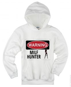 Warning MILF HUNTER White Hoodies