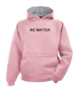 We Matter Pink Hoodie