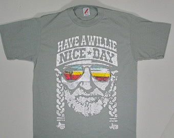 HAVE A WILLIE NICE DAY GREY T SHIRTS
