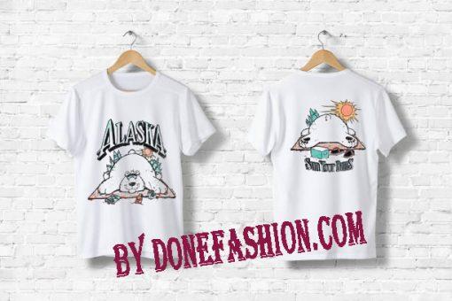 Alaska Sun Your Buns T Shirt