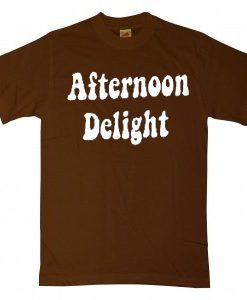 Afternoon Delight Brownt Tshirts
