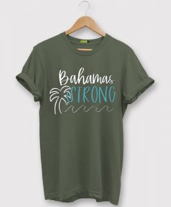 Bahamas Strong Green Army T shirts