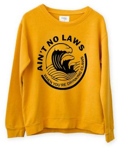 Ain't no law yellow sweatshirts