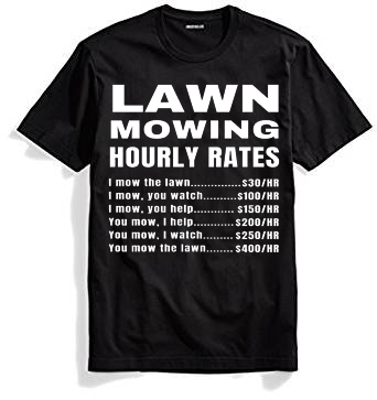 Lawn Mowing Hourly Rates Price List Grass BlackT-Shirt