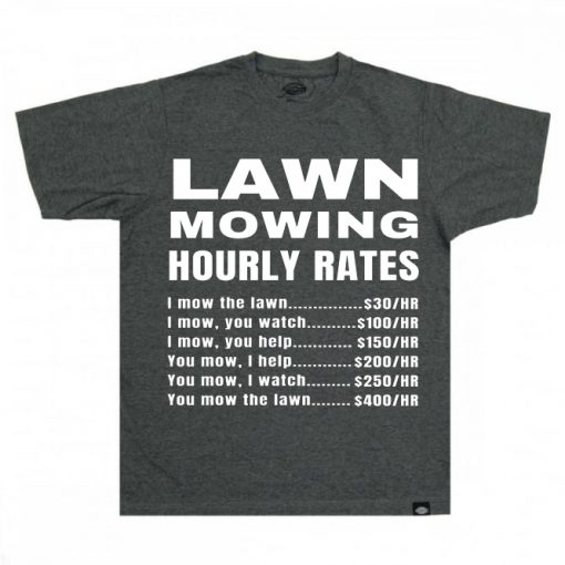 Lawn Mowing Hourly Rates Price List Grass GreyT-Shirt