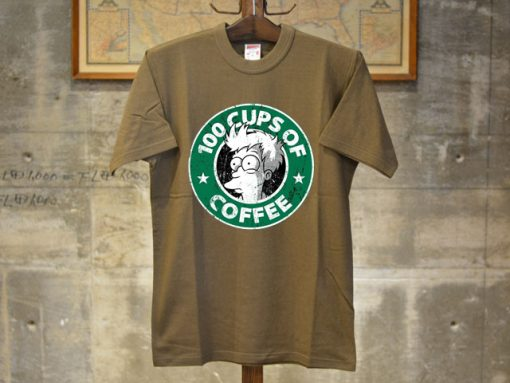 100 CUPS OF COFFEE Brown T Shirts