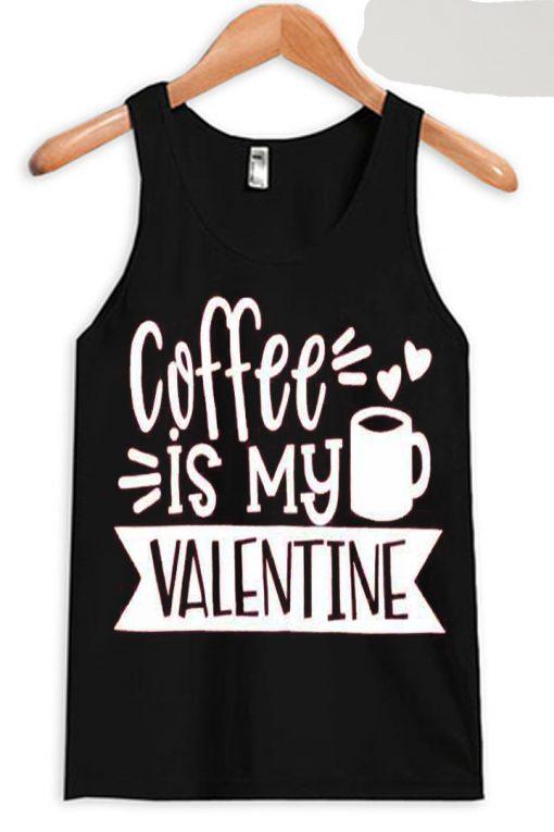Coffe Is My Valentine Black Tank Top