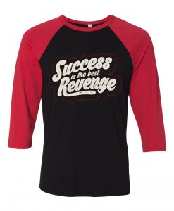 Success is The Best Revenge Black Red Raglan T shirts